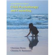 A Comprehensive Guide to Child Psychotherapy and Counseling by Brems, Christiane; Rasmussen, Christina H., 9781478636373