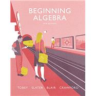 Beginning Algebra plus MyMathLab -- Access Card Package by Tobey, John, Jr.; Slater, Jeffrey; Crawford, Jenny; Blair, Jamie, 9780134266374