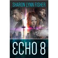 Echo 8 by Fisher, Sharon Lynn, 9780765376374