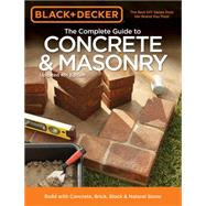 Black & Decker The Complete Guide to Concrete & Masonry by Cool Springs Press, 9781591866374