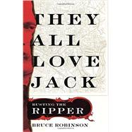 They All Love Jack by Robinson, Bruce, 9780062296375