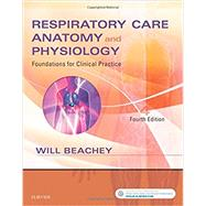 Respiratory Care Anatomy and Physiology: Foundations for Clinical Practice by Beachey, Will, 9780323416375