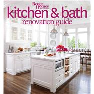 Better Homes and Gardens Kitchen & Bath Renovation Guide by Better Homes and Gardens Books, 9780544286375