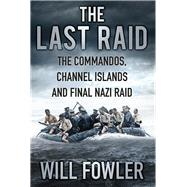 The Last Raid by Fowler, Will, 9780750966375