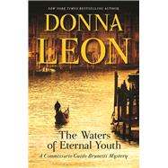 The Waters of Eternal Youth by Leon, Donna, 9780802126375