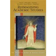 Reimagining Academic Studies : Science, Philosophy, Education, Social Science, Theology, Linguistics by Steiner, Rudolf; Bamford, Christopher; Wermuth-atkinson, Judith, 9780880106375