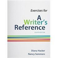 Exercises for A Writer's Reference, Large Format by Hacker, Diana; Sommers, Nancy, 9781457686375