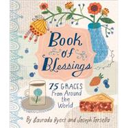 Book of Blessings: 75 Graces from Around the World by Byers, Laurada; Torsella, Joseph, 9780762456376