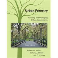 Urban Forestry: Planning and Managing Urban Greenspaces by Miller, Robert W.; Hauer, Richard J.; Werner, Les P., 9781478606376