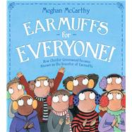 Earmuffs for Everyone! How Chester Greenwood Became Known as the Inventor of Earmuffs by McCarthy, Meghan; McCarthy, Meghan, 9781481406376