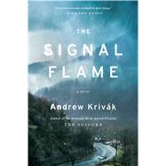 The Signal Flame A Novel by Krivak, Andrew, 9781501126376