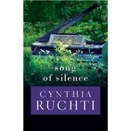 Song of Silence by Ruchti, Cynthia, 9781501816376