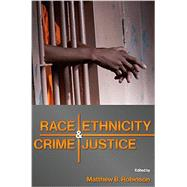 Race, Ethnicity, Crime, and Justice by Robinson, Matthew B., 9781611636376