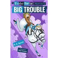 Big Trouble: A Friday Barnes Mystery by Spratt, R. A.; Gosier, Phil, 9781626726376