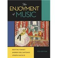 The Enjoyment of Music by Forney, Kristine; Dell'Antonio, Andrew; Machlis, Joseph, 9780393936377