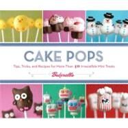 Cake Pops by Bakerella: Tips, Tricks, and Recipes for More Than 40 Irresistible Mini Treats by Bakerella, 9780811876377