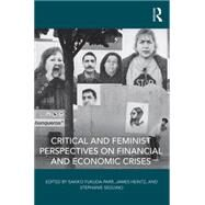 Critical and Feminist Perspectives on Financial and Economic Crises by Fukuda-Parr; Sakiko, 9781138886377