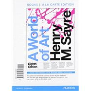 World of Art, A, Books a la Carte Edition; REVEL for A World of Art -- Access Card; REVEL by Sayre, 9780134536378