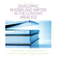 Developing Readers and Writers in the Content Areas K-12 by Moore, David W.; Moore, Sharon Arthur; Cunningham, Patricia M.; Cunningham, James W., 9780137056378