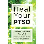 Heal Your PTSD by Rosenthal, Michele; Williams, Mary Beth, 9781573246378