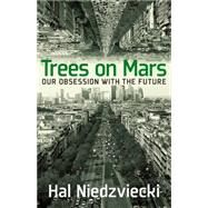Trees on Mars by NIEDZVIECKI, HAL, 9781609806378