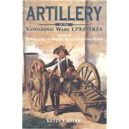 Artillery of the Napoleonic Wars by Kiley, Kevin F., 9781848326378