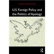 U.S. Foreign Policy and the Politics of Apology by Gerstbauer; Loramy, 9781138206380