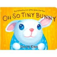 Oh So Tiny Bunny by Kirk, David; Kirk, David, 9781250076380