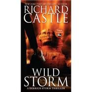 Wild Storm by Castle, Richard, 9781484716380