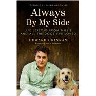 Always By My Side Life Lessons from Millie and All the Dogs I've Loved by Grinnan, Edward; Macomber, Debbie, 9781501156380