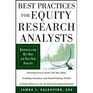 Best Practices for Equity Research Analysts:  Essentials for Buy-Side and Sell-Side Analysts by Valentine, James, 9780071736381