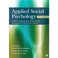 Applied Social Psychology : Understanding and Addressing Social and Practical Problems by Frank W. Schneider, 9781412976381