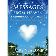 Messages from Heaven Communication Cards Love & Guidance from the Other Side of Life by Newcomb, Jacky, 9781844096381