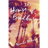 The House of Bradbury by Meier, Nicole, 9781940716381