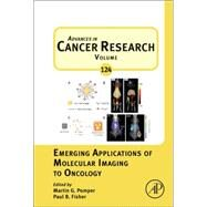 Advances in Cancer Research: Emerging Applications of Molecular Imaging to Oncology by Pomper, Martin G., 9780124116382