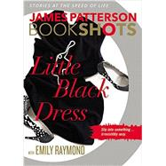 Little Black Dress by Patterson, James; Raymond, Emily, 9780316276382