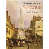 A History of Norwich by Meeres, Frank, 9780750966382