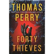 Forty Thieves by Perry, Thomas, 9780802126382