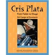 Chris Plata: From Fields to Stage / Del Campo Al Escenario by Surdam, Maia A., 9780870206382