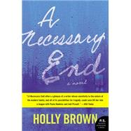A Necessary End by Brown, Holly, 9780062356383