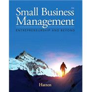 Small Business Management Entrepreneurship and Beyond by Hatten, Timothy S., 9781285866383