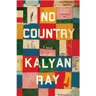 No Country A Novel by Ray, Kalyan, 9781451636383