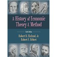 A History of Economic Theory and Method by Ekelund; Hebert, 9781478606383