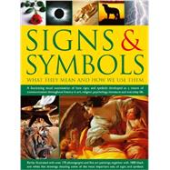 Signs & Symbols: What They Mean and How We Use Them: A Fascinating Visual Examination of How Signs and Symbols Developed as a Means of Communication Throughout History by O'Connell, Mark; Airey, Raje, 9781846816383