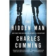 The Hidden Man A Novel by Cumming, Charles, 9780312366384