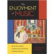 The Enjoyment of Music (12 E Shorter) w/bound-in Total Access code by Forney, Kristine; Dell'Antonio, Andrew; Machlis, Joseph, 9780393936384