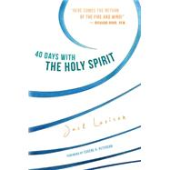 40 Days With the Holy Spirit: Fresh Air for Every Day by Levison, Jack, 9781612616384