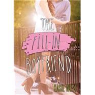 The Fill-in Boyfriend by West, Kasie, 9780062336385