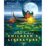 A Critical Handbook of Children's Literature by Lukens, Rebecca J.; Smith, Jacquelin J.; Miller Coffel, Cynthia, 9780137056385