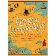 Literary Wonderlands by Miller, Laura; Grossman, Lev; Sutherland, John; Shippey, Tom, 9780316316385